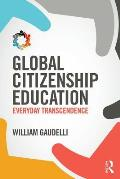 Global Citizenship Education: Everyday Transcendence