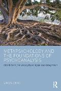 Metapsychology and the Foundations of Psychoanalysis: Attachment, Neuropsychoanalysis and Integration