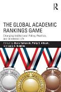 The Global Academic Rankings Game.: Changing Institutional Policy, Practice, and Academic Life