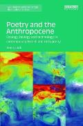 Poetry and the Anthropocene: Ecology, Biology and Technology in Contemporary British and Irish Poetry