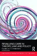 Revaluing Care in Theory, Law and Policy: Cycles and Connections