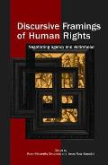 Discursive Framings of Human Rights: Negotiating Agency and Victimhood
