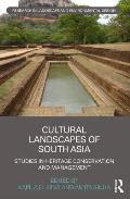 Cultural Landscapes of South Asia: Studies in Heritage Conservation and Management