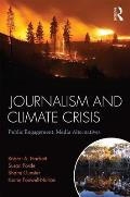 Journalism and Climate Crisis: Public Engagement, Media Alternatives