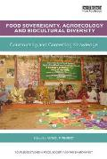 Food Sovereignty, Agroecology and Biocultural Diversity: Constructing and Contesting Knowledge