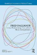 Fred Dallmayr: Critical Phenomenology, Cross-Cultural Theory, Cosmopolitanism