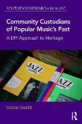 Community Custodians of Popular Music's Past: A DIY Approach to Heritage