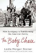 Baby Chase How Surrogacy Is Transforming the American Family