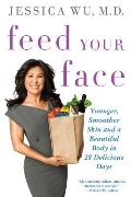 Feed Your Face Younger Smoother Skin & a Beautiful Body in 28 Delicious Days