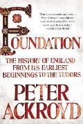 Foundation The History of England from Its Earliest Beginnings to the Tudors