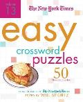The New York Times Easy Crossword Puzzles Volume 13: 50 Monday Puzzles from the Pages of the New York Times