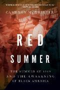 Red Summer The Summer of 1919 & the Awakening of Black America