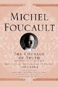 Courage of Truth The Government of Self & Others II Lectures at the College de France 1983 1984