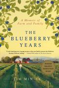 Blueberry Years A Memoir of Farm & Family