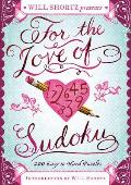 Will Shortz Presents For the Love of Sudoku 200 Easy to Hard Puzzles