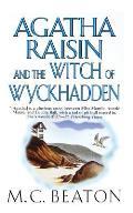 Agatha Raisin and the Witch of Wyckhadden: An Agatha Raisin Mystery