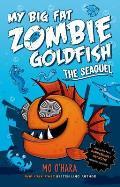 My Big Fat Zombie Goldfish 02 The Seaquel
