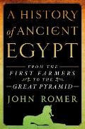 History of Ancient Egypt From the First Farmers to the Great Pyramid