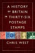 History of Britain in Thirty Six Postage Stamps