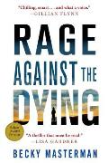 Rage Against the Dying A Thriller