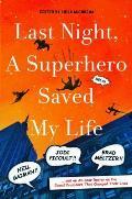 Last Night, A Superhero