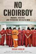 No Choirboy Murder Violence & Teenagers on Death Row