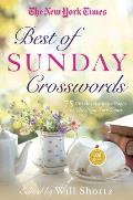 New York Times Best of Sunday Crosswords 75 Classic Sunday Puzzles from the Pages of the New York Times