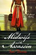 The Midwife and the Assassin: A Midwife Mystery