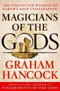 Magicians of the Gods: The...