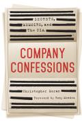 Company Confessions: Secrets, Memoirs, and the CIA