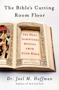 Bibles Cutting Room Floor The Holy Scriptures Missing From Your Bible