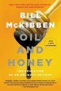 Oil & Honey The Education of an Unlikely Activist