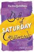 New York Times Best of Saturday Crosswords 75 of Your Favorite Sneaky Saturday Puzzles from The New York Times