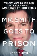 Mr Smith Goes to Prison What My...