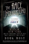 Race Underground Boston New York & the Incredible Rivalry That Built Americas First Subway