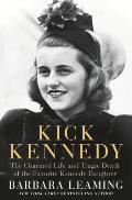Kick Kennedy The Charmed Life &...
