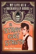 Stray Cat Struts My Life as a Rockabilly Rebel