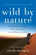 Wild by Nature From Siberia to Australia Three Years Alone in the Wilderness on Foot