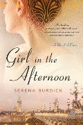 Girl in the Afternoon A Novel of Paris