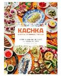 Kachka The Recipes Stories & Vodka That Started a Russian Food Revolution
