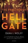 Prisoner of Hell Gate The A Novel
