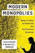 Modern Monopolies How Uber Tinder & Other Platforms Rule the World by Controlling the Means of Connection