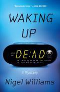 Waking Up Dead A Novel