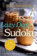Will Shortz Presents Lazy Day Sudoku 300 Easy to Hard Puzzles