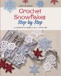 Crochet Snowflakes Step by Step A Delightful Flurry of 40 Patterns for Beginners