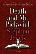 Death & Mr Pickwick A Novel