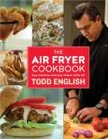 Air Fryer Cookbook Deep Fried Flavor Without All the Fat No Oil No Mess No Fear