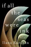 If All the Seas Were Ink A Memoir
