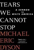 Tears We Cannot Stop A Sermon to White America