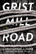 Grist Mill Road: A Novel